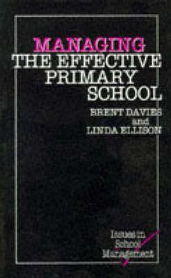 Managing the Effective Primary School Linda Ellison