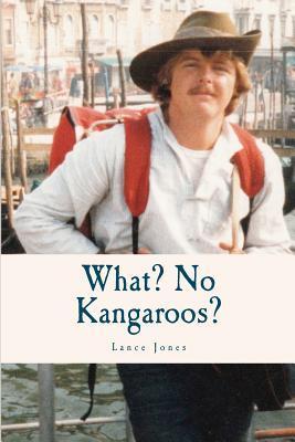 What? No Kangaroos?  by  Lance Jones