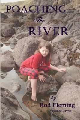 Poaching the River Rod Fleming