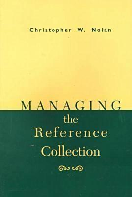 Managing the Reference Collection  by  Christopher W. Nolan