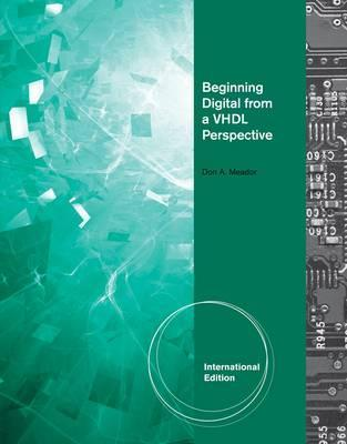 Beginning Digital from a VHDL Perspective Don A. Meador