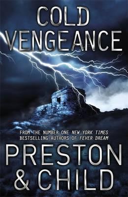 Cold Vengeance. Douglas Preston and Lincoln Child Douglas Preston