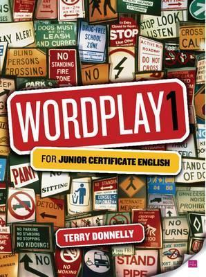Wordplay 1: For Junior Certificate English Terry Donnelly