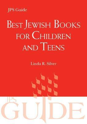 Best Jewish Books for Children and Teens: A JPS Guide  by  Linda R Silver
