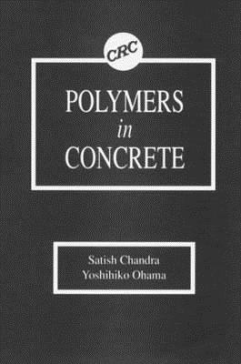 Polymers in Concrete  by  Satish Chandra