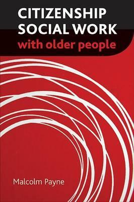 Citizenship Social Work with Older People  by  Malcolm Payne