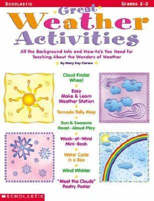 Great Weather Activities: All the Background Info and How-Tos You Need for Teaching about the Wonders of Weather  by  Mary Kay Carson