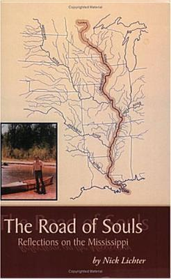 The Road of Souls: Reflections on the Mississippi  by  Nick Lichter
