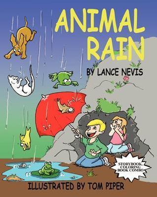 Animal Rain  by  Lance Nevis