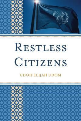 Restless Citizens  by  Udoh Udom