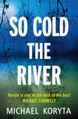 So Cold the River  by  Koryta