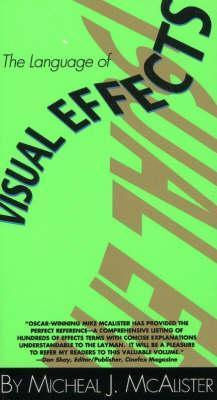 The Language of Visual Effects  by  Micheal J. McAlister