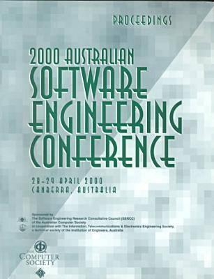 2000 Australian Software Engineering Conference: Proceedings, 28 29 April 2000, Canberra, Australia Douglas D. Grant