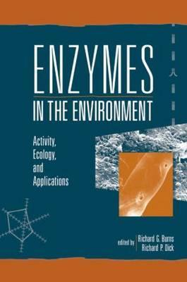 Enzymes in the Environment: Activity, Ecology, and Applications Richard G. Burns