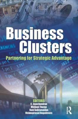 Business Clusters: Partnering for Strategic Advantage  by  C. Jayachandran
