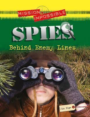 Spies: Behind Enemy Lines. Jim Pipe