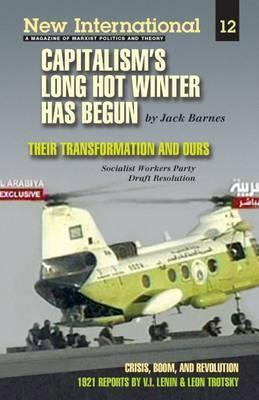 Capitalisms Long Hot Winter Has Begun  by  Jack Barnes