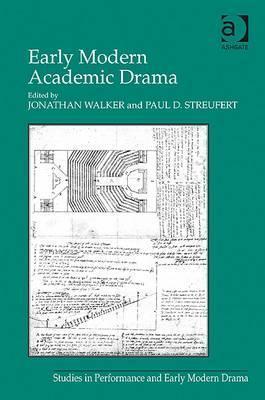Early Modern Academic Drama Jonathan Walker