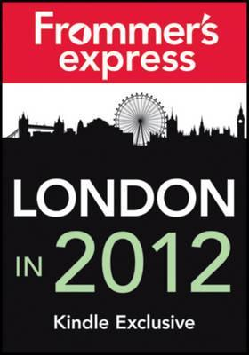 London in 2012: Frommers Express Kindle Exclusive Joe Fullman