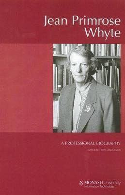 Jean Primrose Whyte: A Professional Biography Coralie Jenkin