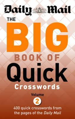 The Daily Mail: The Big Book of Quick Crosswords 2: Volume 2: A New Compilation of 400 Daily Mail Crosswords  by  Daily Mail