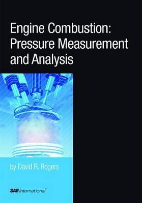 Engine Combustion: Pressure Measurement and Analysis David R. Rogers