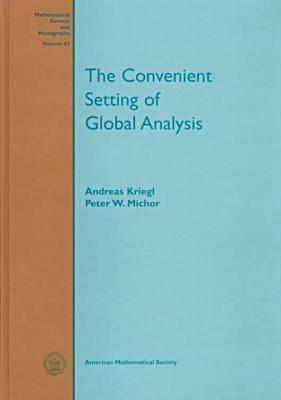 Convenient Setting of Global Analysis  by  Andreas Kriegl