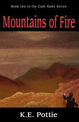 Mountains of Fire K.E. Pottie