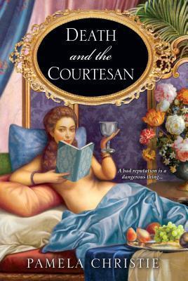 Death and the Courtesan Pamela  Christie
