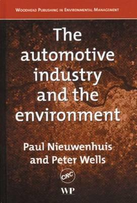 The Automotive Industry and the Environment  by  Paul Nieuwenhuis