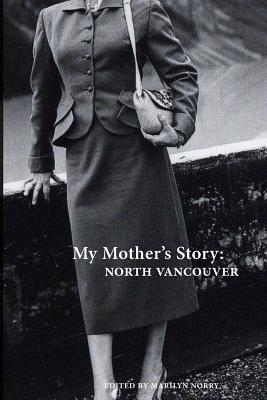 My Mothers Story The Originals Marilyn Norry