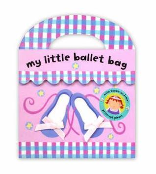 My Little Bag Books: My Little Ballet Bag  by  Nathan Reed