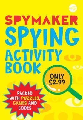 Spymaker: Spying Activity Book  by  Gaby Morgan