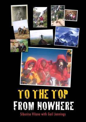 To the Top from Nowhere  by  Sibusiso Vilane