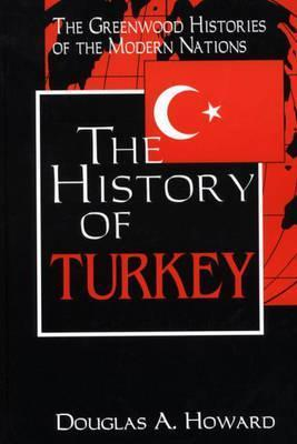 The History of Turkey  by  Douglas A. Howard