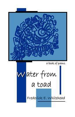 Water from a Toad  by  Frederick E Whitehead
