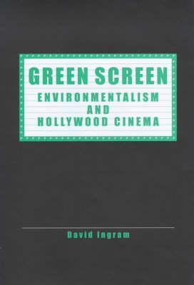 Green Screen: Environmentalism and Hollywood Cinema David Ingram