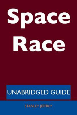 Space Race - Unabridged Guide  by  Stanley Jeffrey