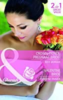 Crown Prince, Pregnant Bride! / Valentine Bride  by  Raye Morgan