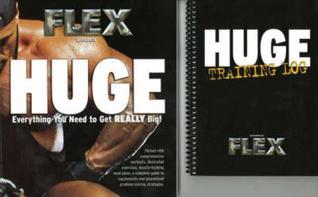 Flex Huge: The Evolution of a Bodybuilder--Joe Weider/Muscle & Fitness Muscle & Fitness