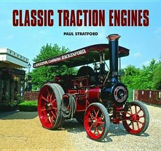 Classic Traction Engines. Paul Stratford  by  Stratford