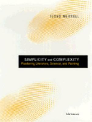 Simplicity and Complexity: Pondering Literature, Science, and Painting Floyd Fenly Merrell