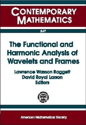 The Functional and Harmonic Analysis of Wavelets and Frames  by  Ams Special Session on the Functional an