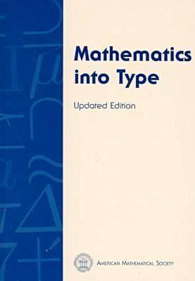 Mathematics Into Type  by  Ellen Swanson