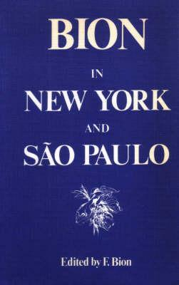 Bion in New York and Sao Paulo Wilfred R. Bion