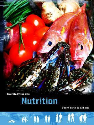 Nutrition: From Birth to Old Age  by  Robert Snedden