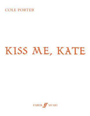 Kiss Me, Kate: Vocal Score, Vocal Score Cole Porter