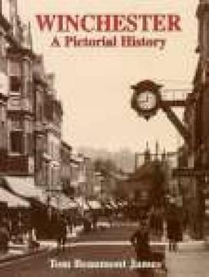 Winchester: A Pictorial History Tom Beaumont James
