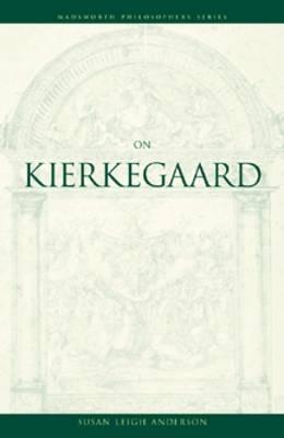 On Kierkegaard  by  Susan Leigh Anderson