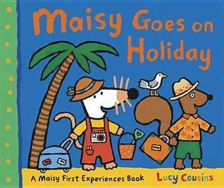 Maisy Goes on Holiday Lucy Cousins